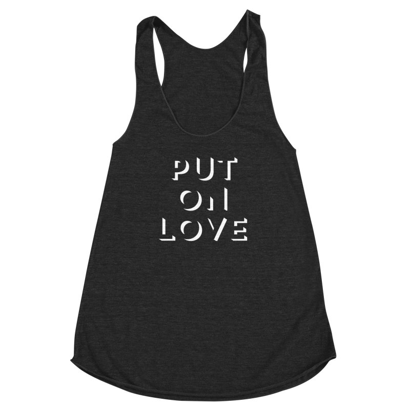 Put On Love Women's Racerback Triblend Tank by Hyssop Design