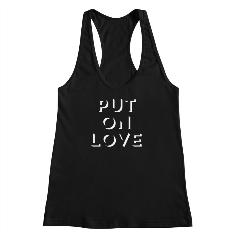 Put On Love Women's Racerback Tank by Hyssop Design
