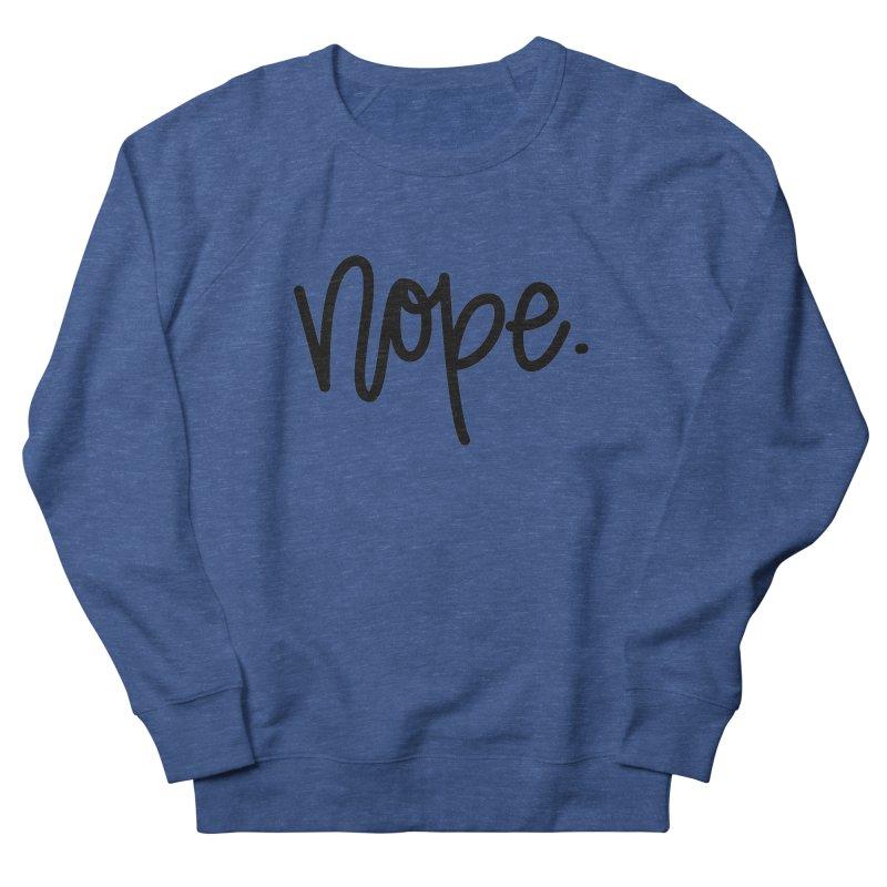 nope. Men's French Terry Sweatshirt by Hyssop Design