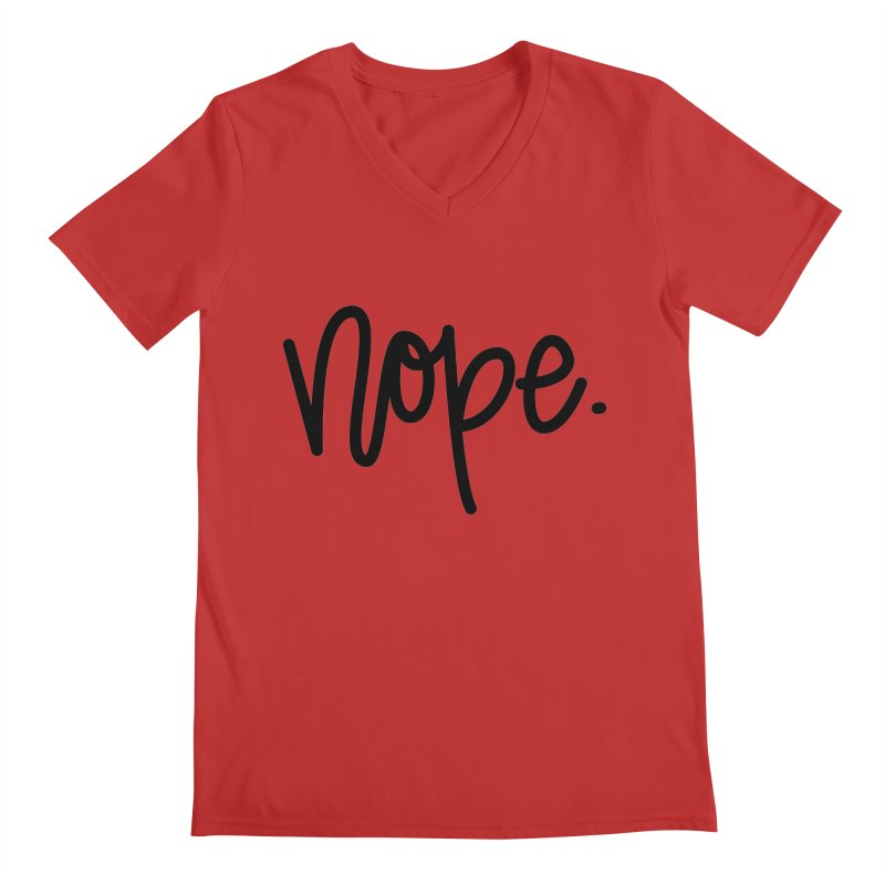 nope. Men's V-Neck by Hyssop Design