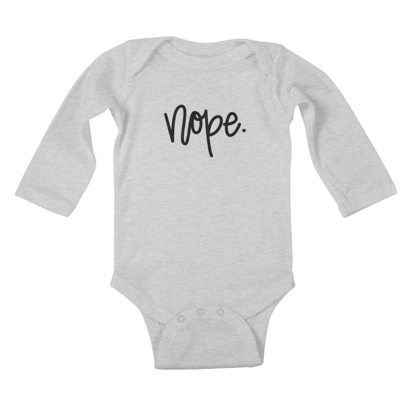 nope. Kids Baby Longsleeve Bodysuit by Hyssop Design