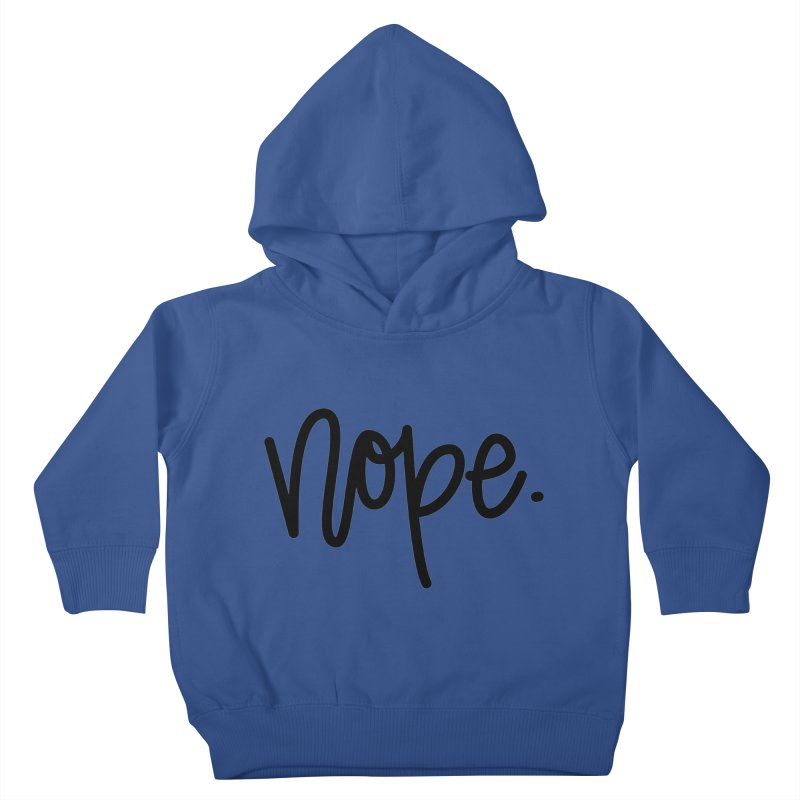 nope. Kids Toddler Pullover Hoody by Hyssop Design