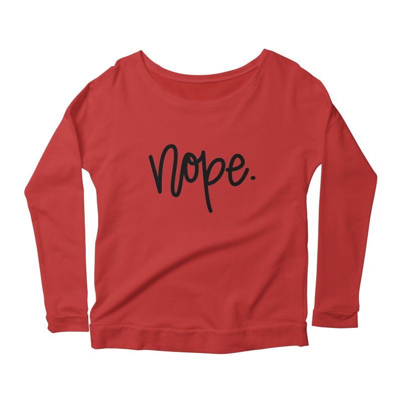 nope. Women's Scoop Neck Longsleeve T-Shirt by Hyssop Design