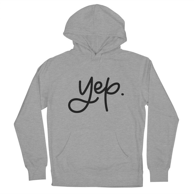 yep. Women's Pullover Hoody by Hyssop Design