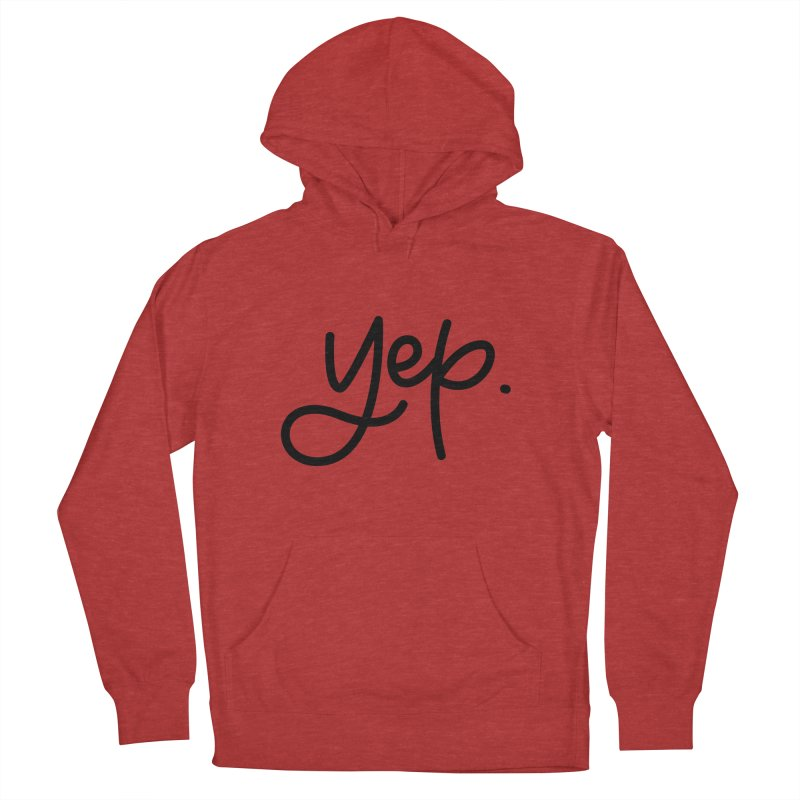 yep. Women's French Terry Pullover Hoody by Hyssop Design