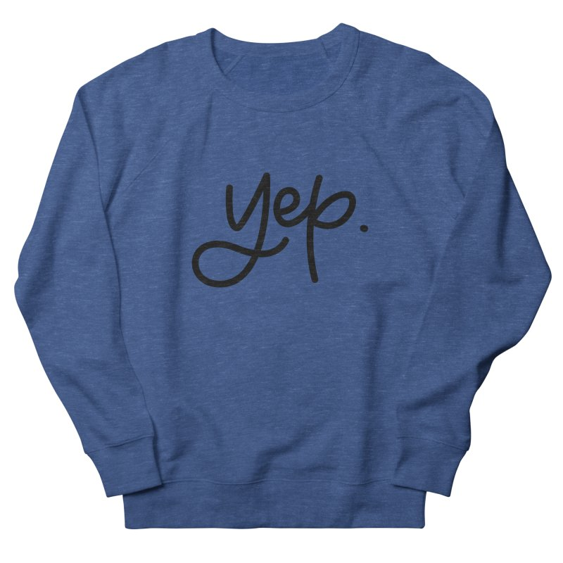 yep. Men's French Terry Sweatshirt by Hyssop Design