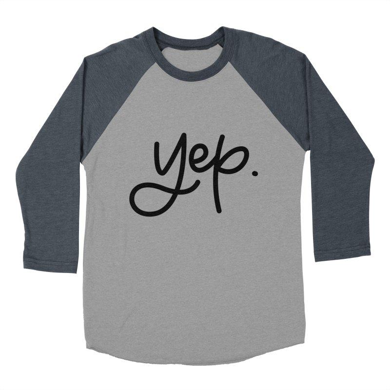 yep. Men's Baseball Triblend T-Shirt by Hyssop Design