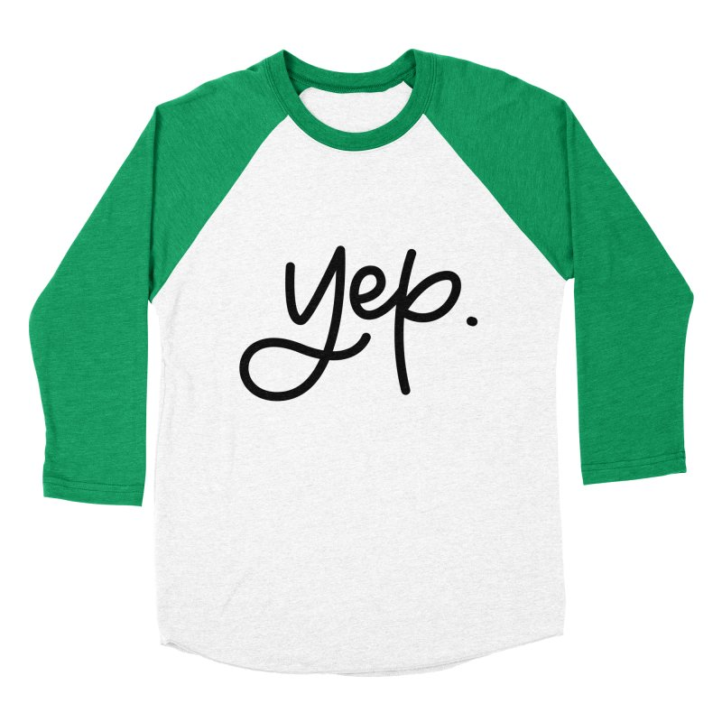 yep. Men's Baseball Triblend T-Shirt by Hyssop Design