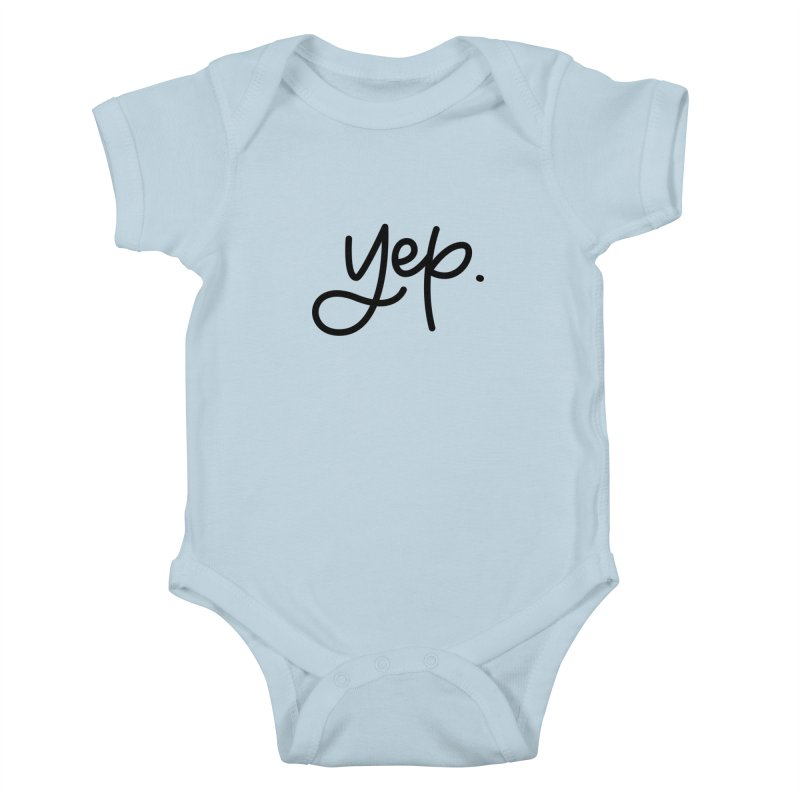 yep. Kids Baby Bodysuit by Hyssop Design