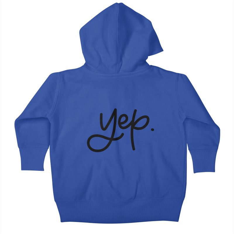 yep. Kids Baby Zip-Up Hoody by Hyssop Design