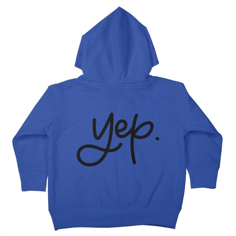 yep. Kids Toddler Zip-Up Hoody by Hyssop Design