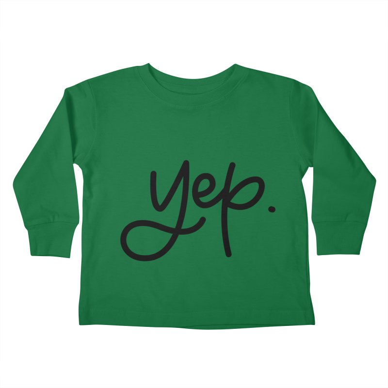 yep. Kids Toddler Longsleeve T-Shirt by Hyssop Design