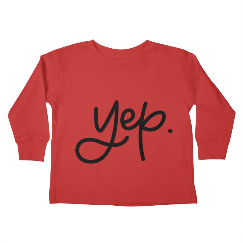 yep. Kids Toddler Longsleeve T-Shirt by Hyssop Design
