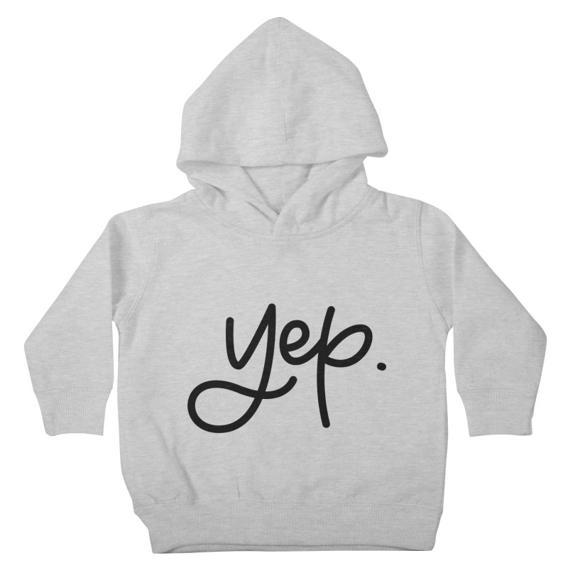 yep. Kids Toddler Pullover Hoody by Hyssop Design