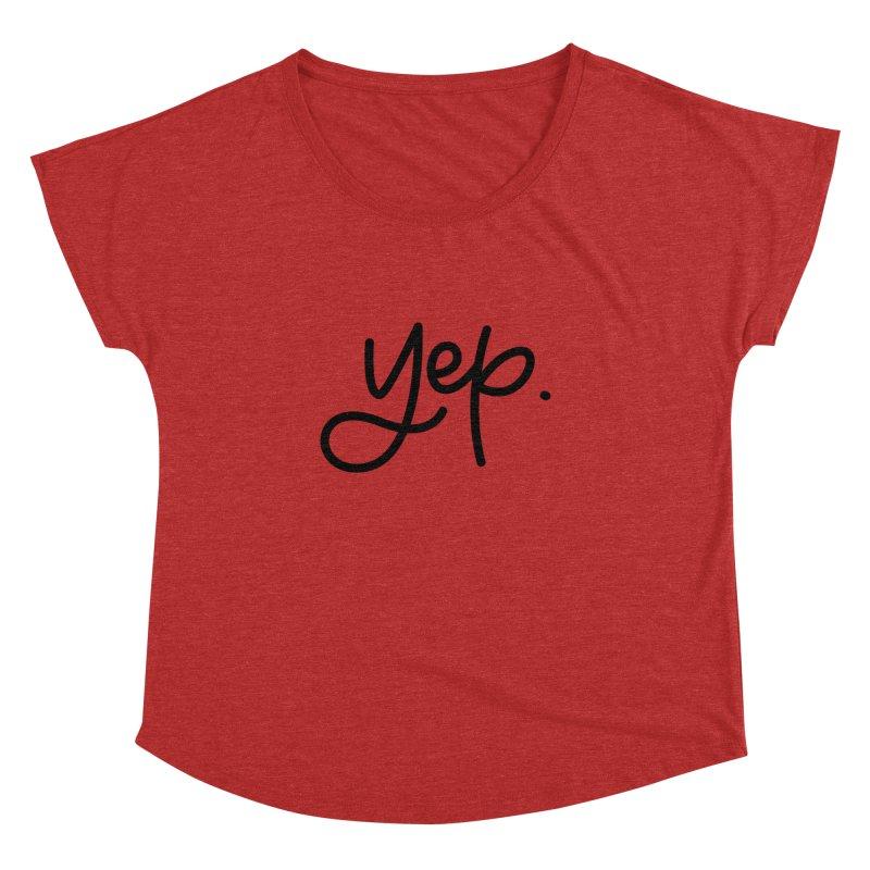 yep. Women's Dolman Scoop Neck by Hyssop Design