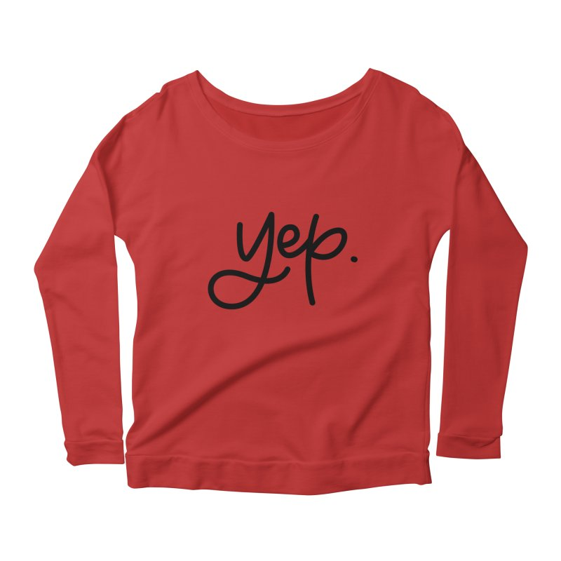 yep. Women's Longsleeve Scoopneck  by Hyssop Design
