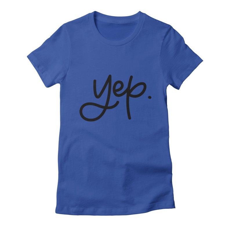 yep. Women's Fitted T-Shirt by Hyssop Design