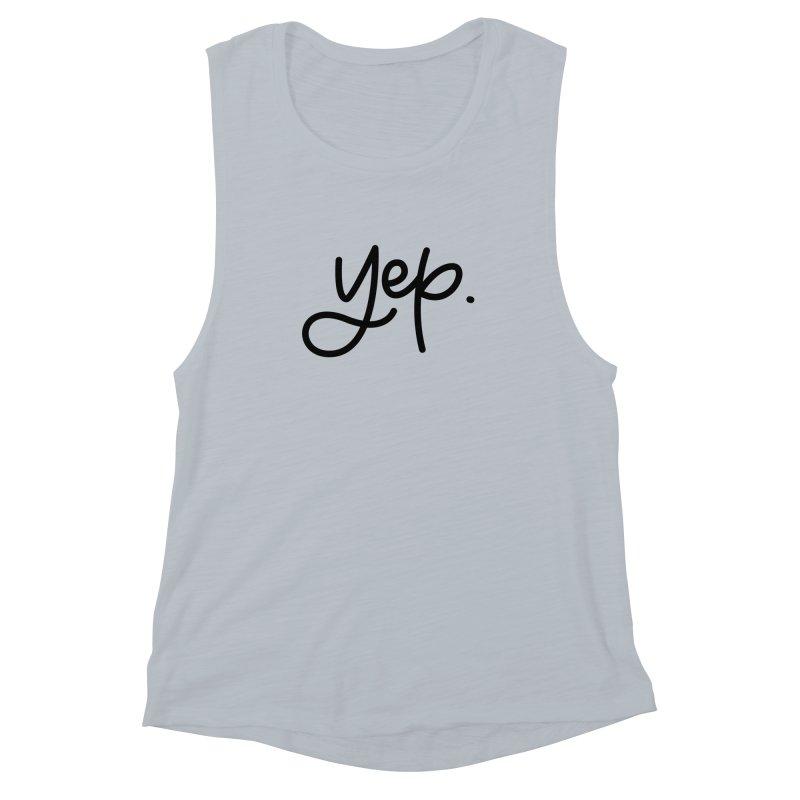 yep. Women's Muscle Tank by Hyssop Design