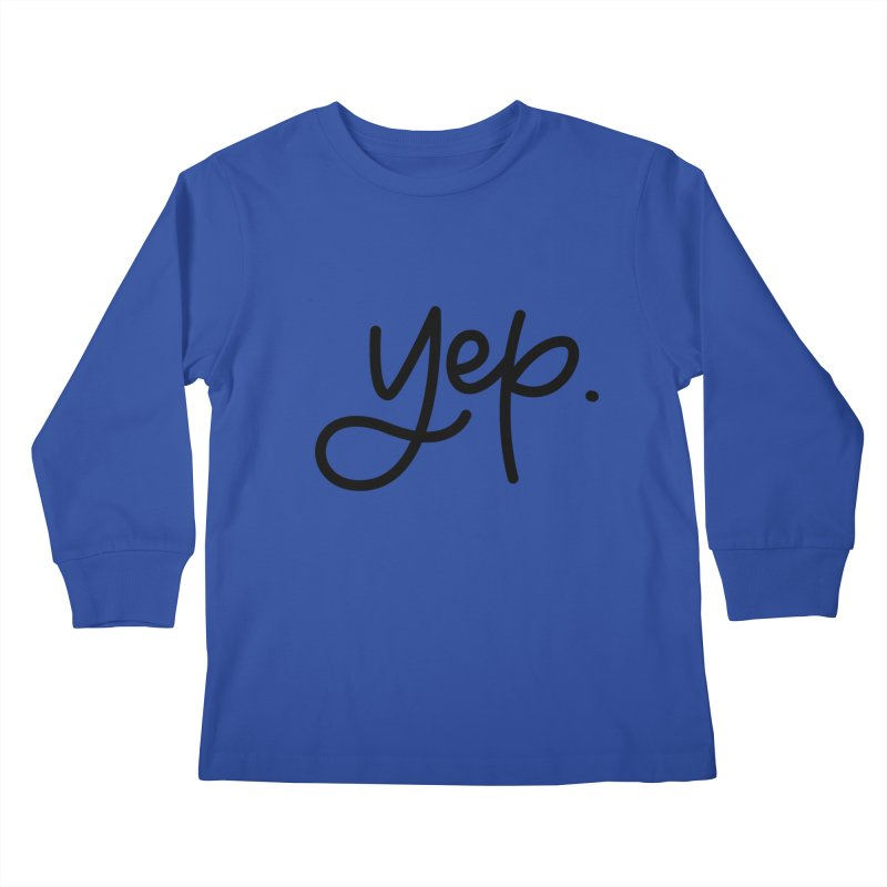 yep. Kids Longsleeve T-Shirt by Hyssop Design