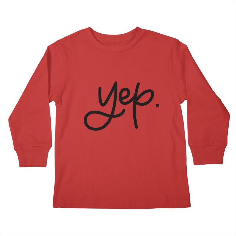 yep. Kids Longsleeve T-Shirt by Hyssop Design