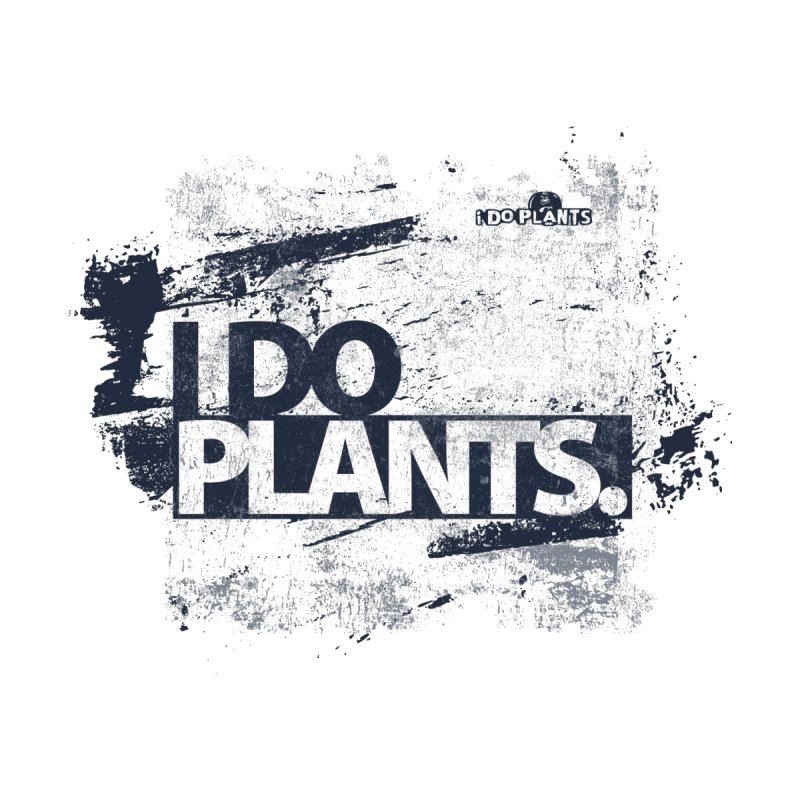 I DO PLANTS - GRUNGE VOL. 1 by iDoPlants.com Shop