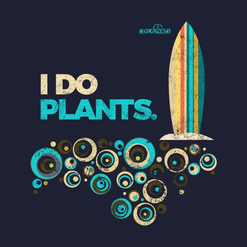 I DO PLANTS: SURF by iDoPlants.com Shop