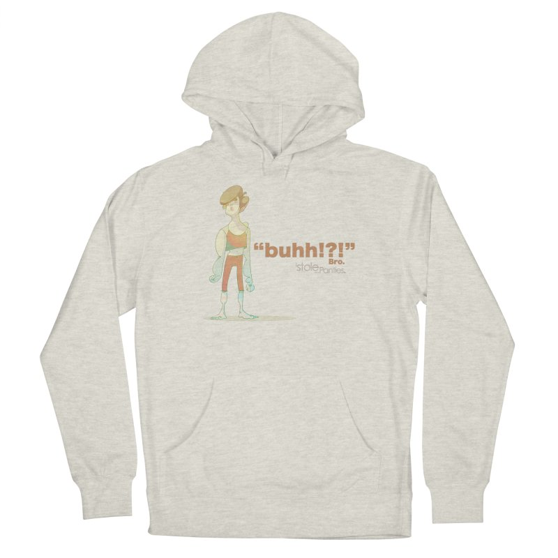 buhhh... Bro. Women's French Terry Pullover Hoody by iStoleHerPanties's Artist Shop