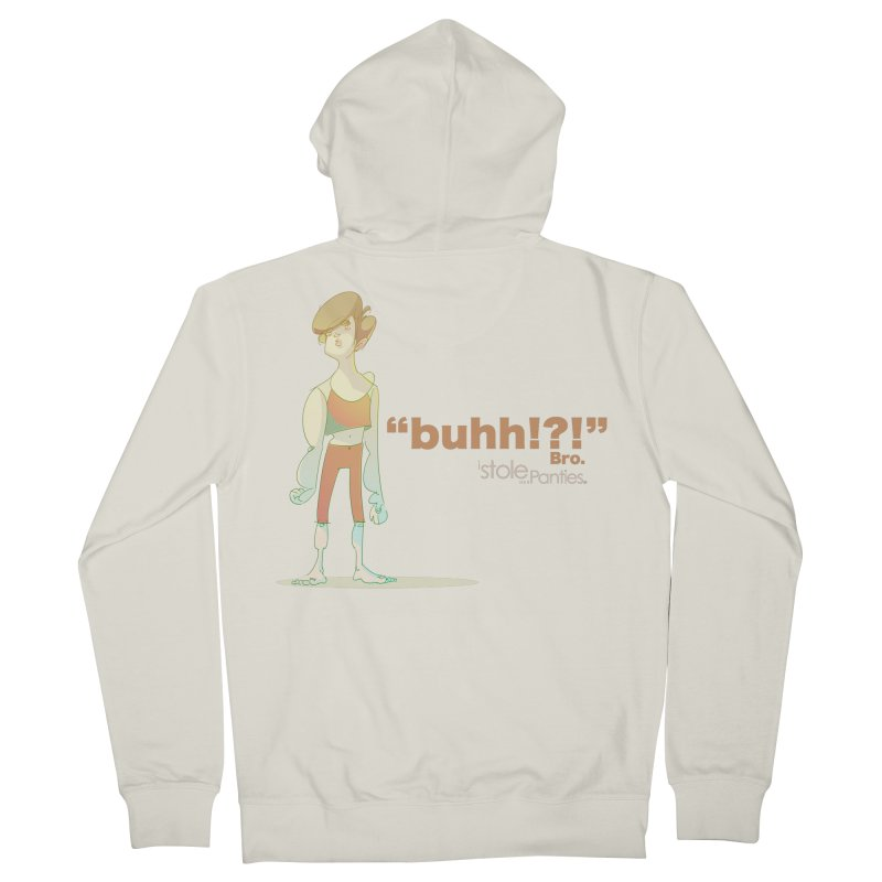 buhhh... Bro. Women's French Terry Zip-Up Hoody by iStoleHerPanties's Artist Shop