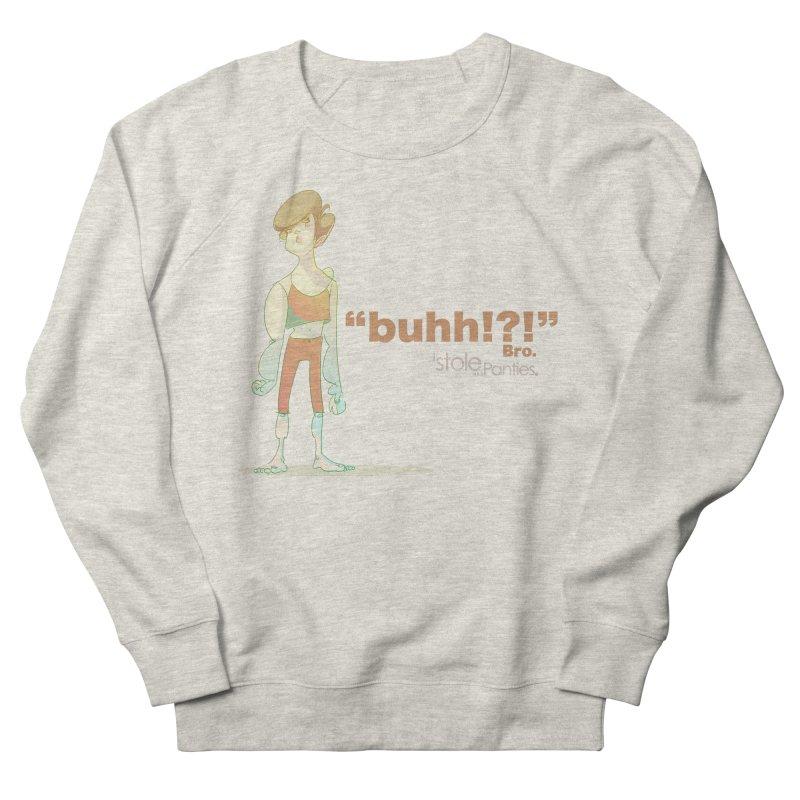 buhhh... Bro. Men's French Terry Sweatshirt by iStoleHerPanties's Artist Shop