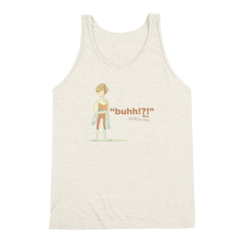 buhhh... Bro. Men's Triblend Tank by iStoleHerPanties's Artist Shop