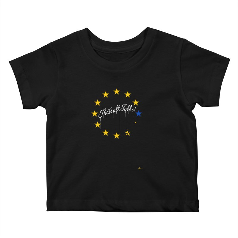 Brexit Kids Baby T-Shirt by I am a graphic designer