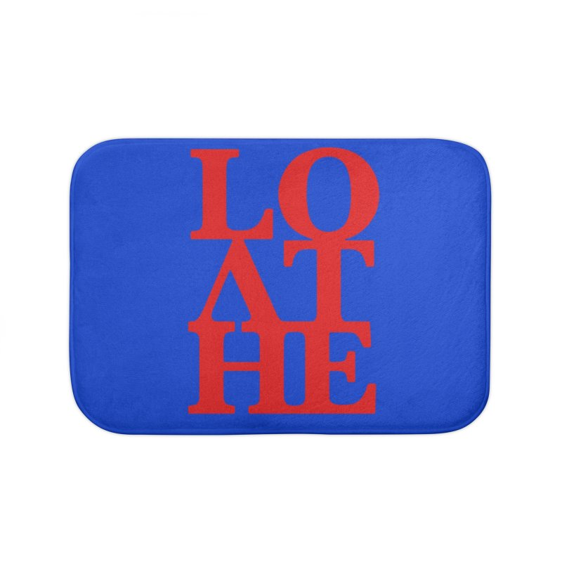 Love & Hate = Loathe Home Bath Mat by I am a graphic designer