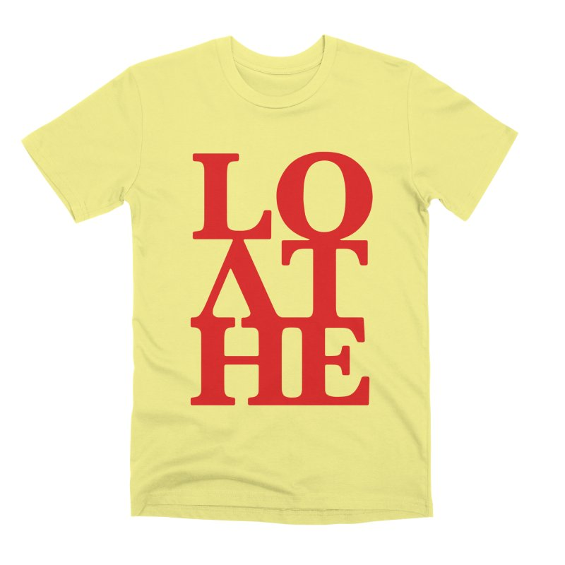 Love & Hate = Loathe Men's Premium T-Shirt by I am a graphic designer