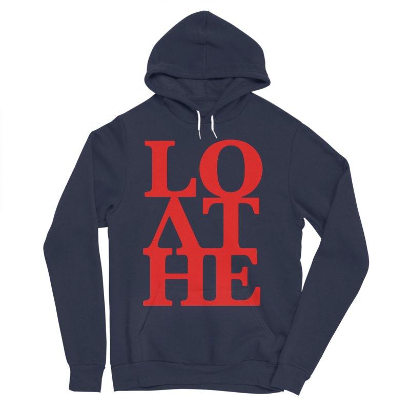 Love & Hate = Loathe Women's Sponge Fleece Pullover Hoody by I am a graphic designer