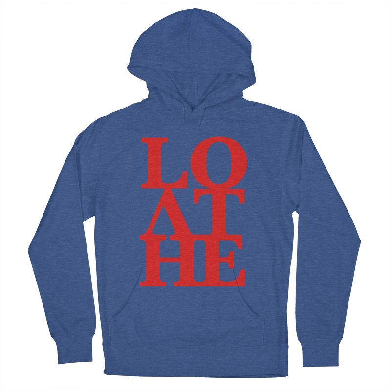 Love & Hate = Loathe Women's French Terry Pullover Hoody by I am a graphic designer