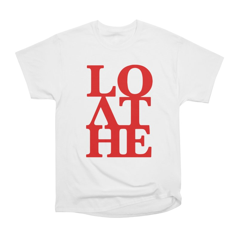 Love & Hate = Loathe Men's Heavyweight T-Shirt by I am a graphic designer