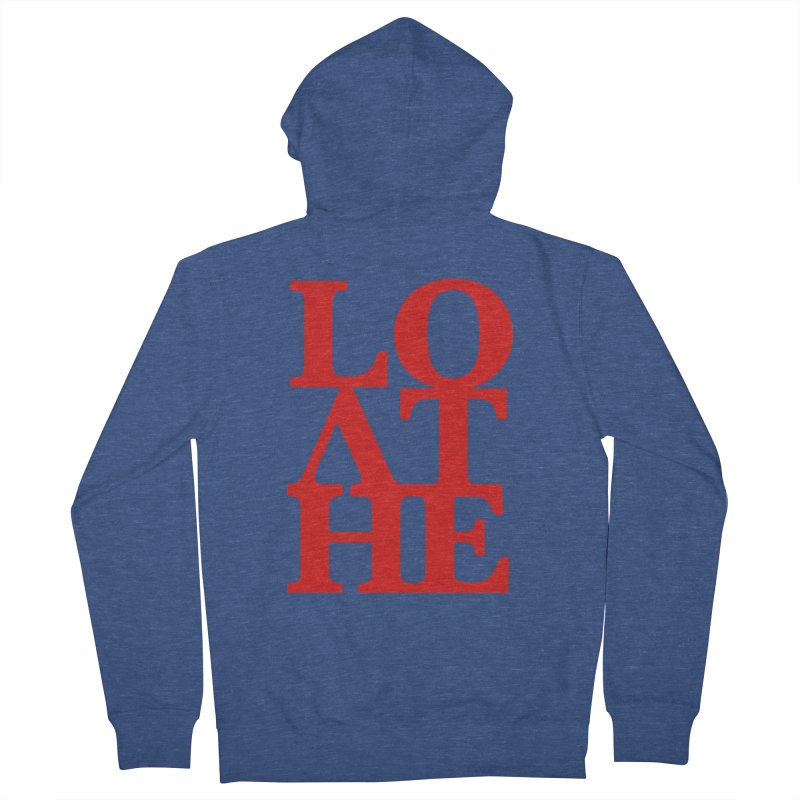 Love & Hate = Loathe Men's French Terry Zip-Up Hoody by I am a graphic designer