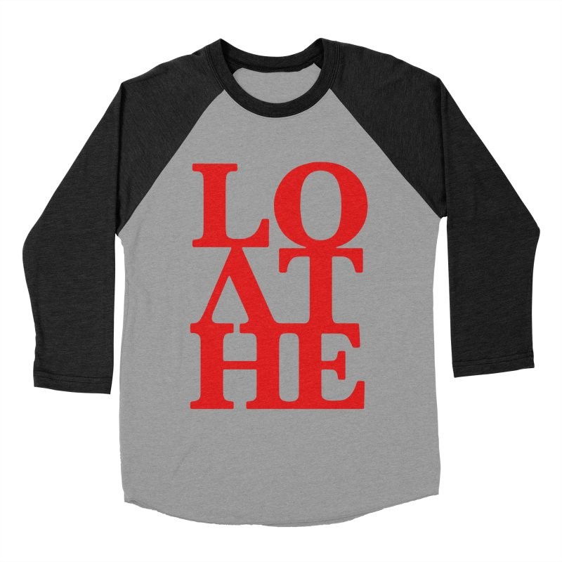 Love & Hate = Loathe Women's Baseball Triblend Longsleeve T-Shirt by I am a graphic designer