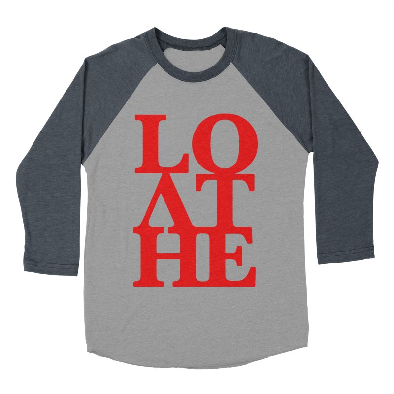Love & Hate = Loathe Women's Baseball Triblend Longsleeve T-Shirt by I am a graphic designer