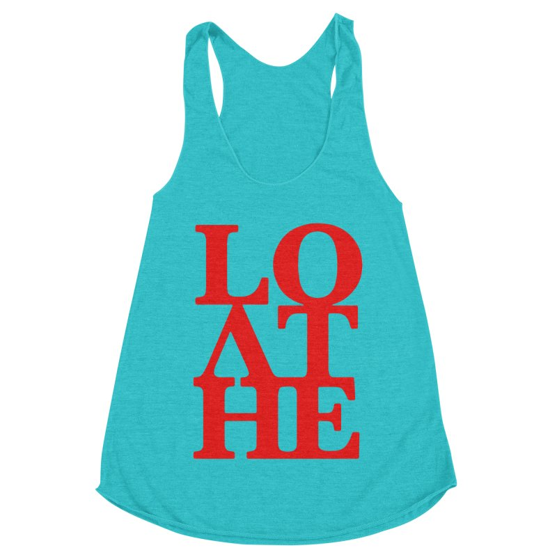 Love & Hate = Loathe Women's Racerback Triblend Tank by I am a graphic designer