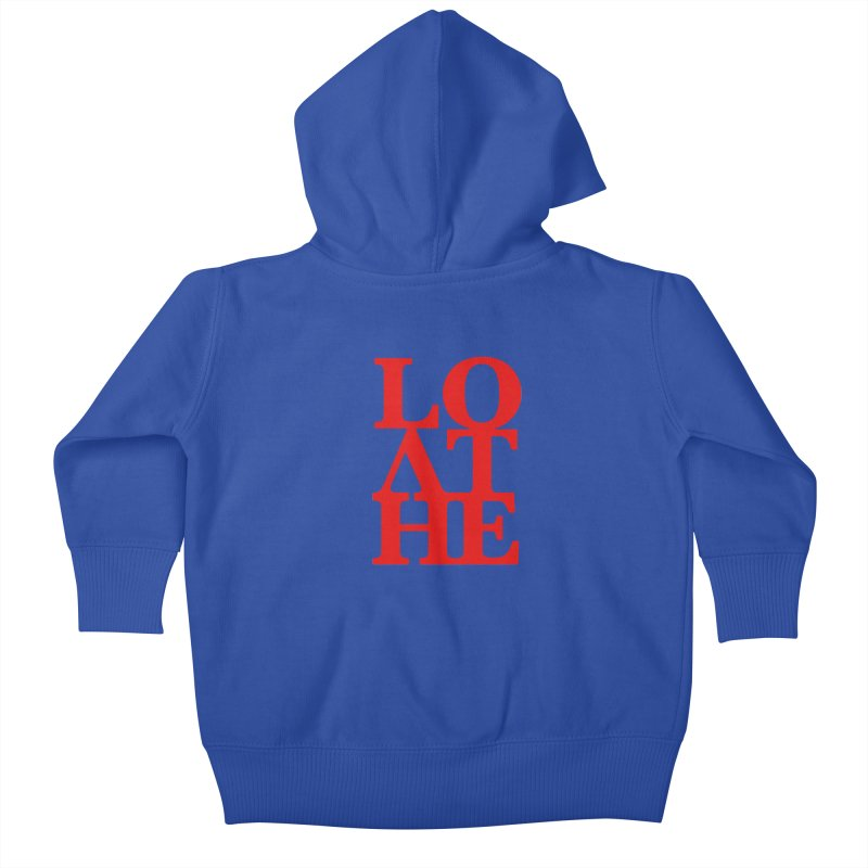 Love & Hate = Loathe Kids Baby Zip-Up Hoody by I am a graphic designer