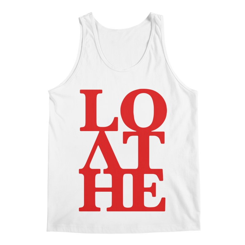 Love & Hate = Loathe Men's Regular Tank by I am a graphic designer
