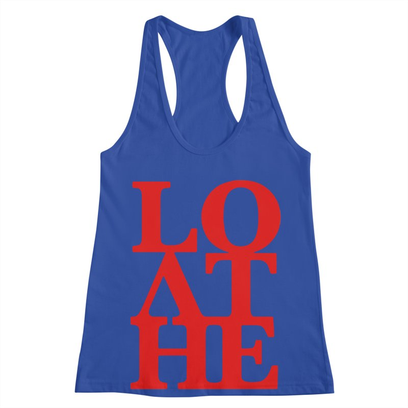 Love & Hate = Loathe Women's Racerback Tank by I am a graphic designer