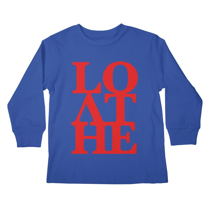 Love & Hate = Loathe Kids Longsleeve T-Shirt by I am a graphic designer