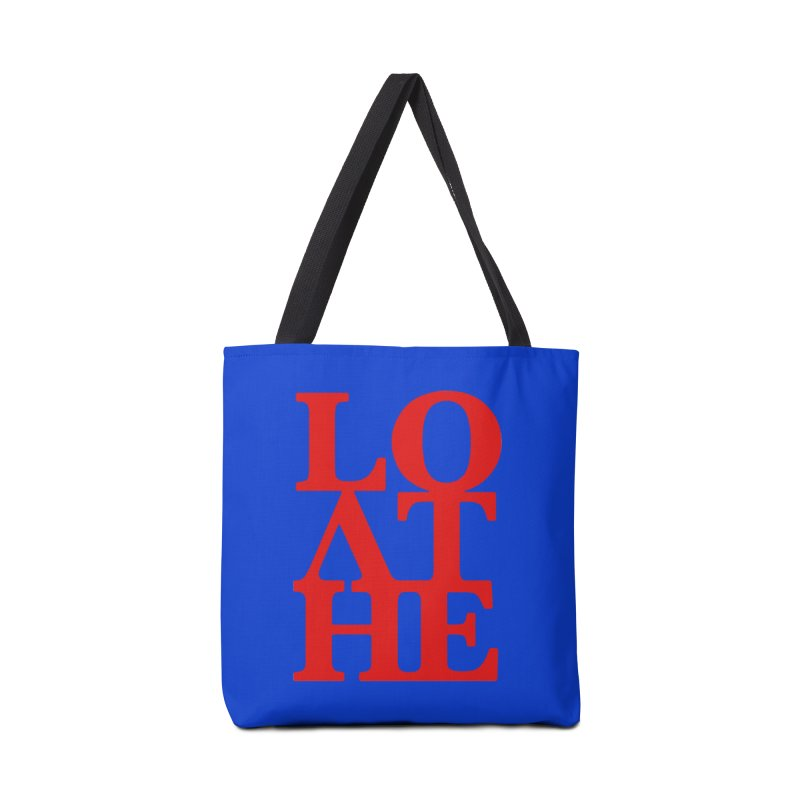 Love & Hate = Loathe Accessories Tote Bag Bag by I am a graphic designer