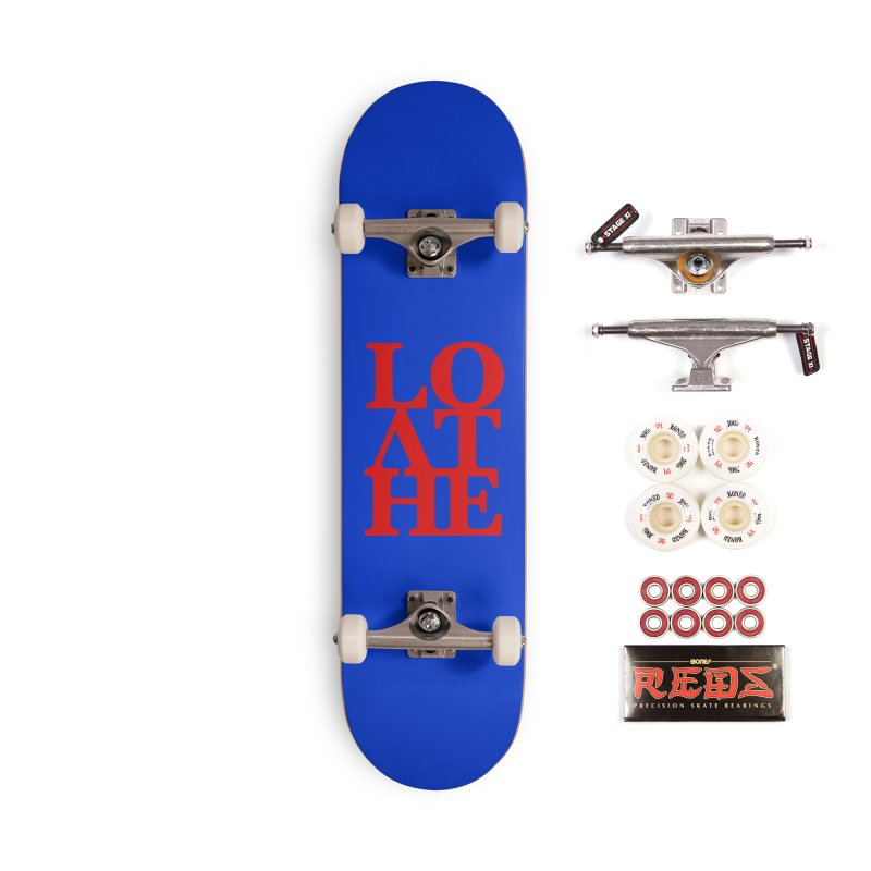 Love & Hate = Loathe Accessories Complete - Pro Skateboard by I am a graphic designer