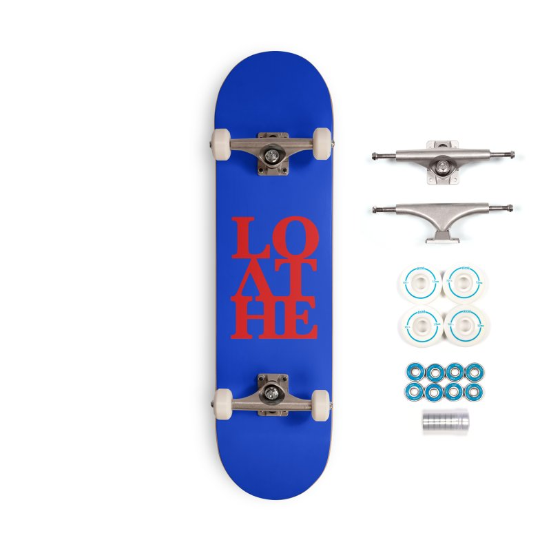 Love & Hate = Loathe Accessories Complete - Basic Skateboard by I am a graphic designer