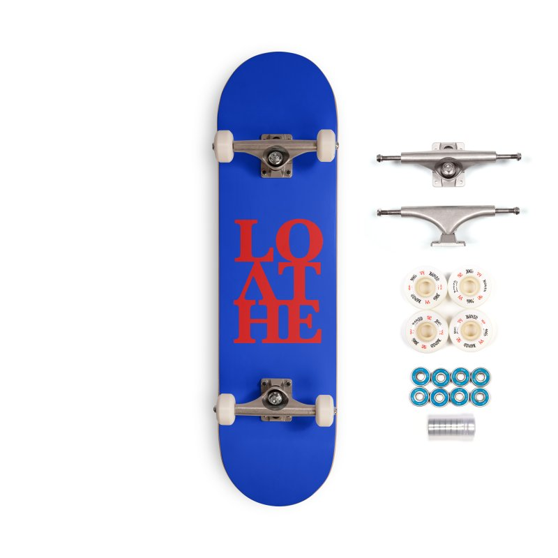 Love & Hate = Loathe Accessories Complete - Premium Skateboard by I am a graphic designer