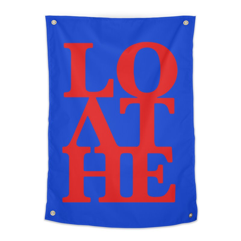 Love & Hate = Loathe Home Tapestry by I am a graphic designer