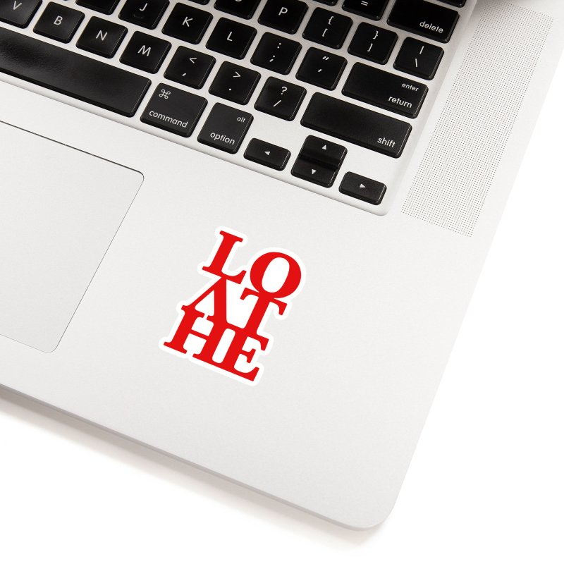Love & Hate = Loathe Accessories Sticker by I am a graphic designer